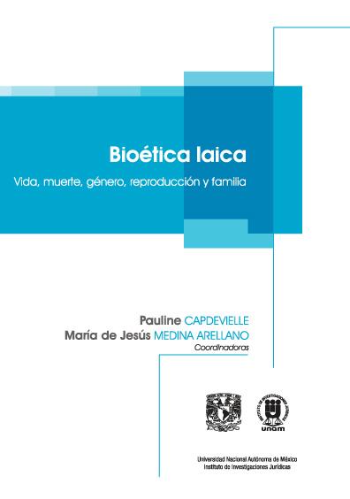 Bioética laica. Vida, muerte, género, reproducción y familia, primera reimpresión