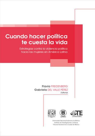 Cuando hacer política te cuesta la vida. Estrategias contra la violencia política hacia las mujeres en América Latina