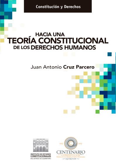 Hacia una teoría constitucional de los derechos humanos. Colección Constitución y Derechos