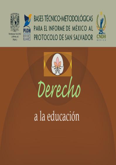 Bases técnico-metodológicas para el informe de México al protocolo de San Salvador. Derecho a la educación. Colección de la CNDH