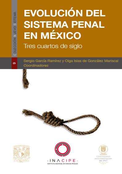 Evolución del sistema penal en México. Tres cuartos de siglo. Colección Nuevo Sistema