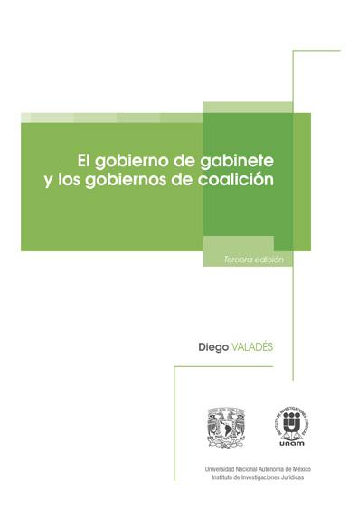 El gobierno de gabinete y los gobiernos de coalición. Tercera edición
