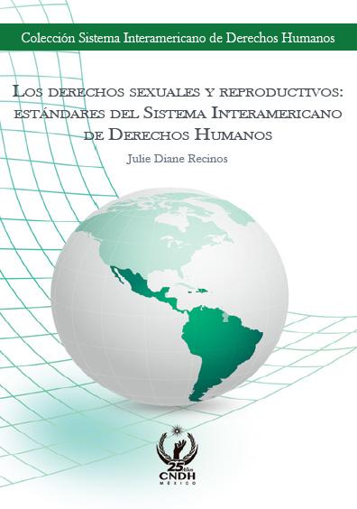 Los derechos sexuales y reproductivos: estándares del Sistema Interamericano de Derechos Humanos