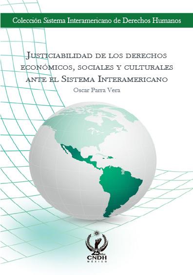 Justiciabilidad de los derechos económicos, sociales y culturales ante el Sistema Interamericano. Colección CNDH