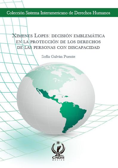 Ximenes Lopes: Decisión emblemática en la protección de los derechos de las personas con discapacidad. Colección CNDH