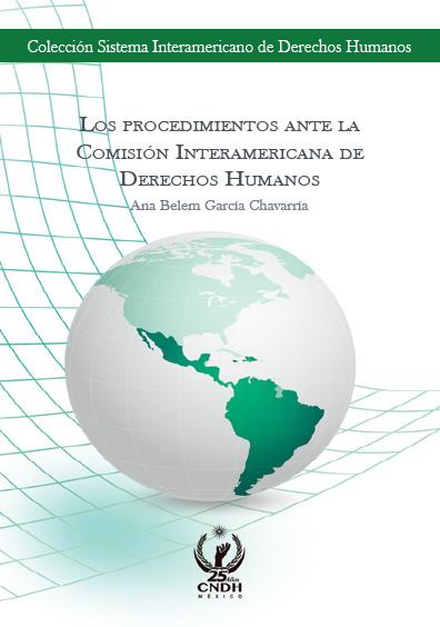 Los procedimientos ante la Comisión Interamericana de Derechos Humanos. Colección CNDH