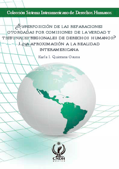 ¿Superposición de las reparaciones otorgadas por comisiones de la verdad y tribunales regionales de derechos humanos? Una aproximación a la realidad interamericana