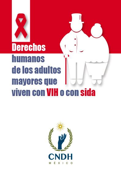 Derechos humanos de los adultos mayores que viven con VIH o con sida. Colección CNDH
