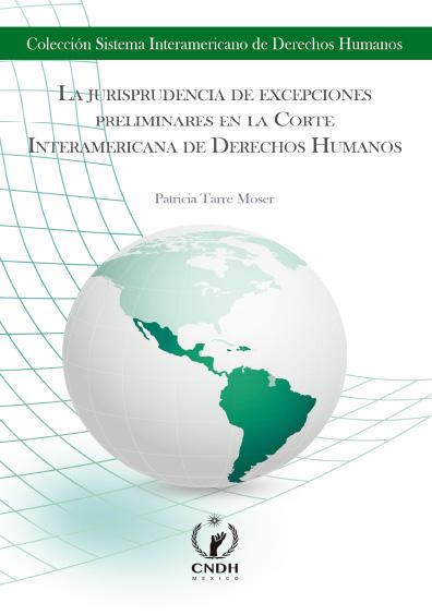La jurisprudencia de excepciones preliminares en la Corte Interamericana de Derechos Humanos
