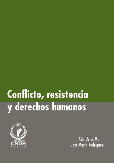 Conflicto, resistencia y derechos humanos. Colección CNDH
