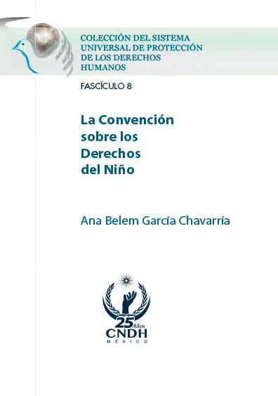 La Convención sobre los Derechos del Niño. Colección CNDH
