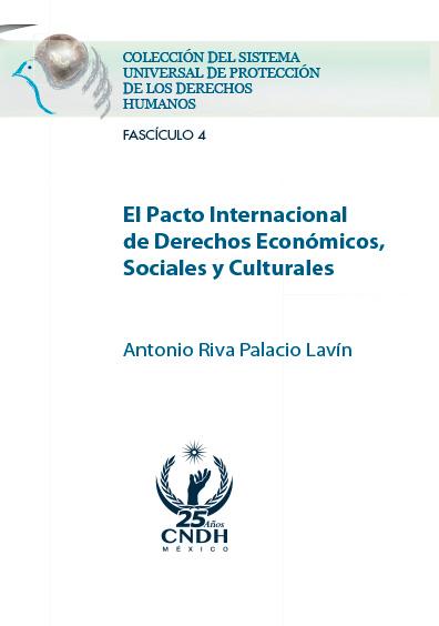 El Pacto Internacional de Derechos Económicos, Sociales y Culturales. Colección CNDH