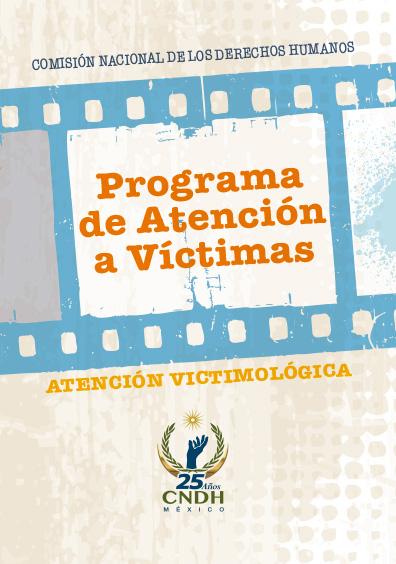Programa de Atención a Víctimas. Atención victimológica. Colección CNDH