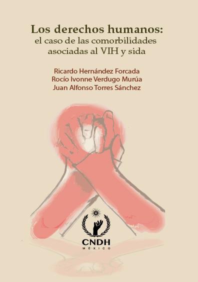 Los derechos humanos: el caso de las comorbilidades asociadas al VIH y Sida. Colección CNDH