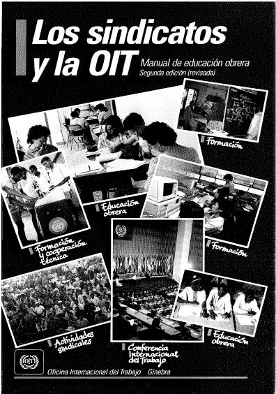 Los sindicatos y la OIT. Manual de educación obrera, segunda edición (revisada). Colección OIT