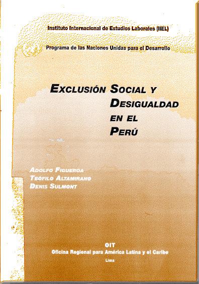 Exclusión social y desigualdad en el Perú. Colección OIT