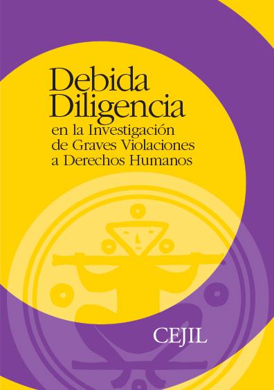 Debida diligencia en la investigación de graves violaciones a derechos humanos. Colección CEJIL