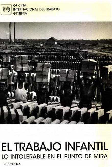 El trabajo infantil. Lo intolerable en el punto de mira. Colección OIT