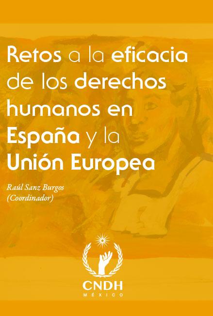 Retos a la eficacia de los derechos humanos en España y la Unión Europea. Colección CNDH