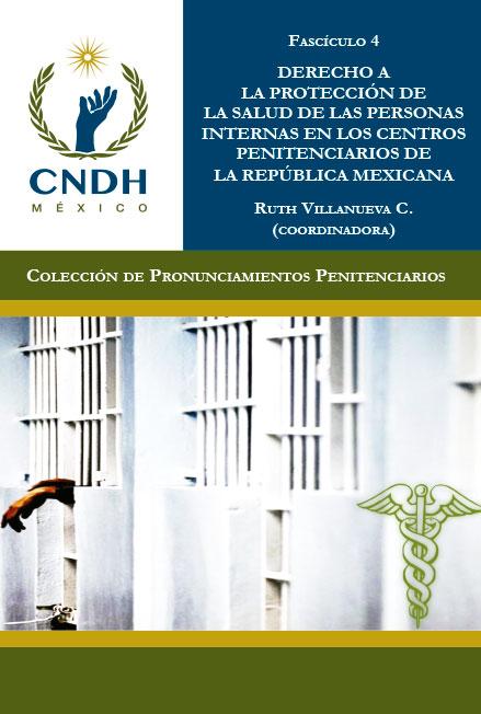 Derecho a la protección de la salud de las personas internas en los centros penitenciarios de la República Mexicana. Colección CNDH