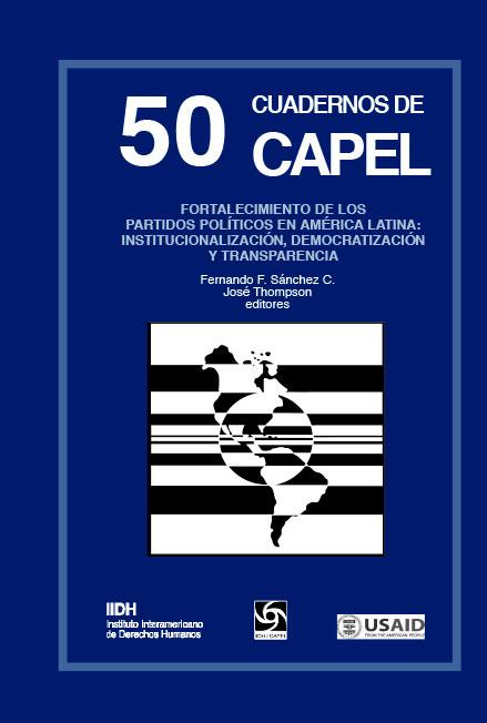 Fortalecimiento de los partidos políticos en América Latina: institucionalización, democratización y transparencia. Cuadernos de CAPEL 50. Colección CAPEL