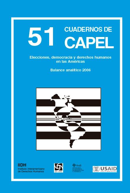 Elecciones, democracia y derechos humanos en las Américas. Balance analítico 2006. Cuadernos de CAPEL 51. Colección CAPEL
