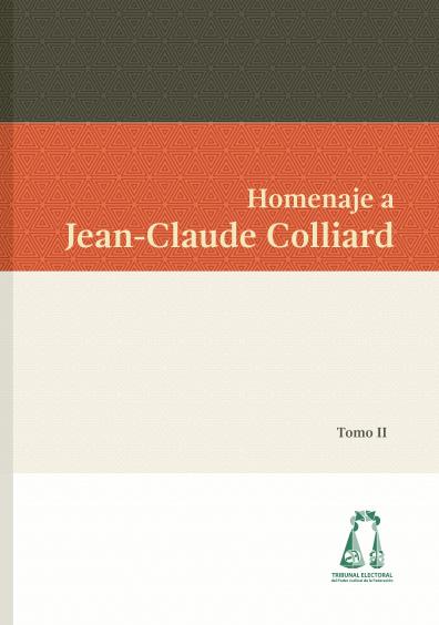 Homenaje a Jean-Claude Colliard, tomo II. Colección TEPJF