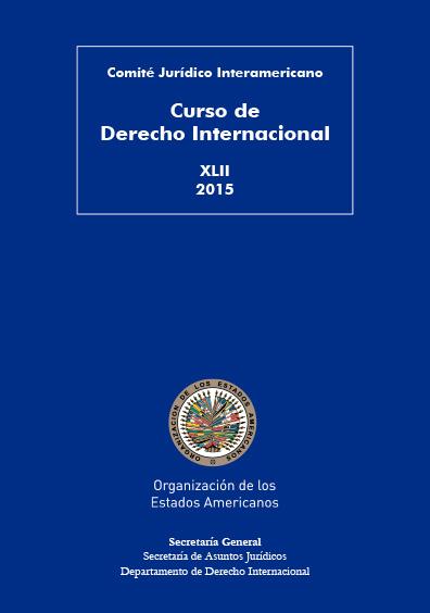 Curso de Derecho Internacional. XLII 2015