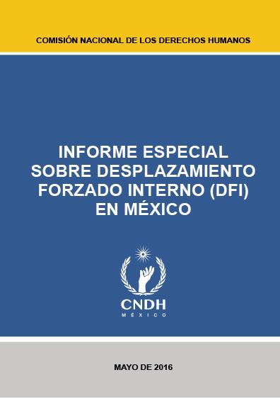 Informe especial sobre desplazamiento forzado interno (DFI) en México. Colección CNDH