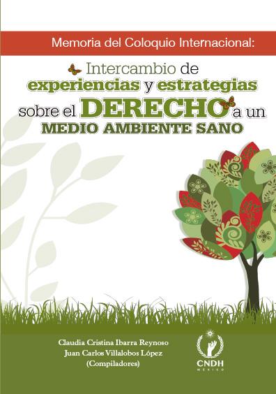 Intercambio de experiencias y estrategias sobre el derecho a un medio ambiente sano. Colección CNDH