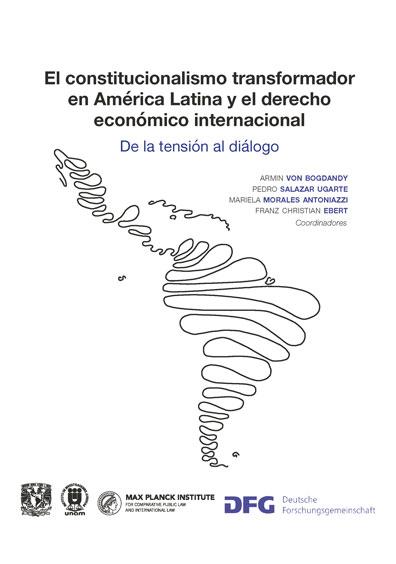 El constitucionalismo transformador en América Latina y el derecho económico internacional. De la tensión al diálogo