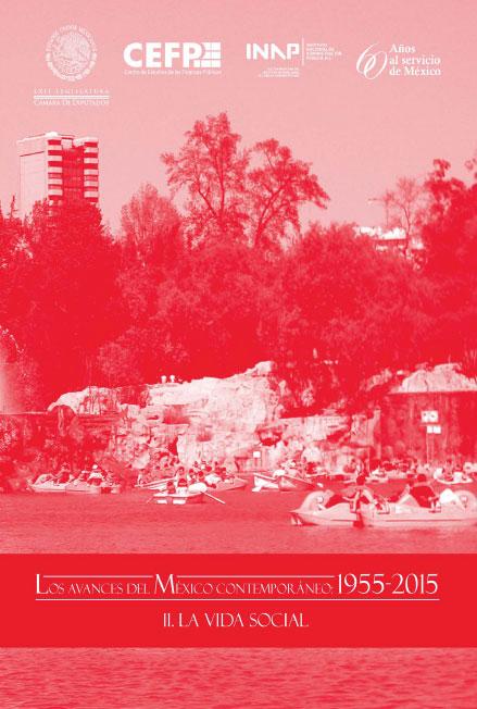Los avances del México contemporáneo: 1955-2015. II. La vida social. Colección INAP
