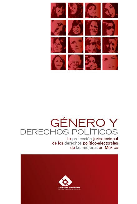 Género y derechos políticos. La protección jurisdiccional de los derechos político-electorales de las mujeres en México. Colección TEPJF