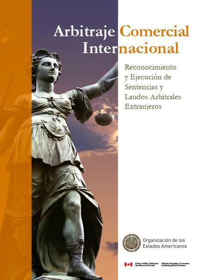 Arbitraje Comercial Internacional. Reconocimiento y Ejecución de Sentencias y Laudos Arbitrales Extranjeros