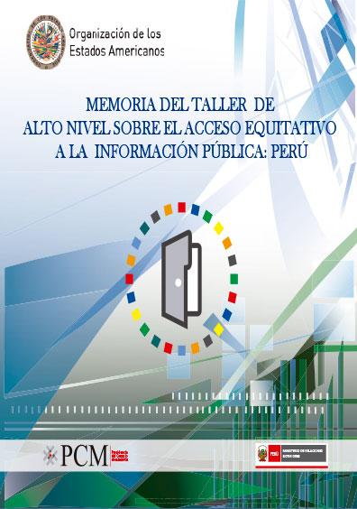 Memoria del Taller de Alto Nivel sobre el Acceso Equitativo a la Información Pública: Perú