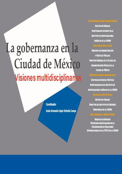 La gobernanza en la Ciudad de México. Visiones multidisciplinarias