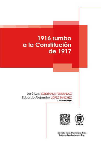 1916 rumbo a la Constitución de 1917