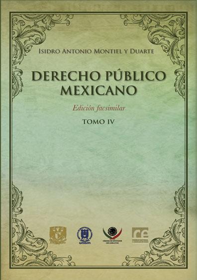 Derecho público mexicano (edición facsimilar), tomo IV