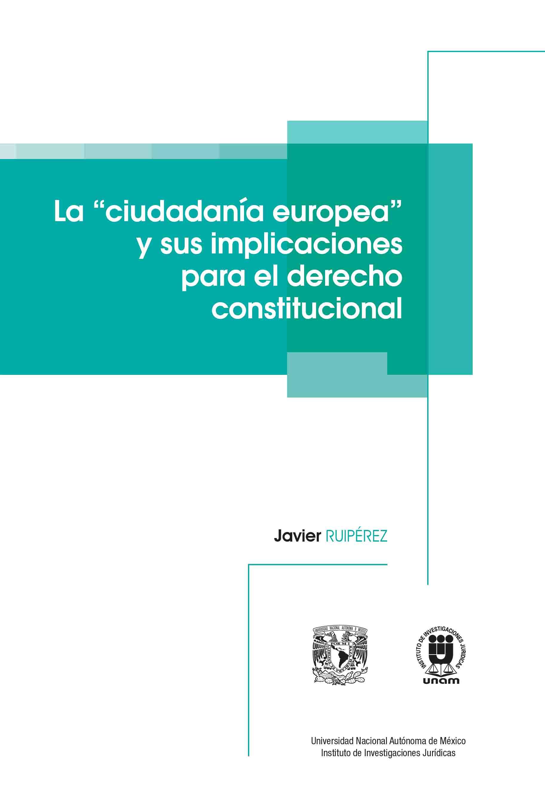 """La """"ciudadanía europea"""" y sus implicaciones para el derecho constitucional (un estudio de teoría del Estado y de la Constitución sobre la moderna Unión de Estados de Derecho Internacional europea)"""