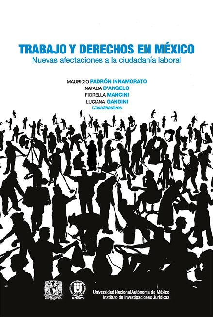 Trabajo y derechos en México. Nuevas afectaciones a la ciudadanía laboral
