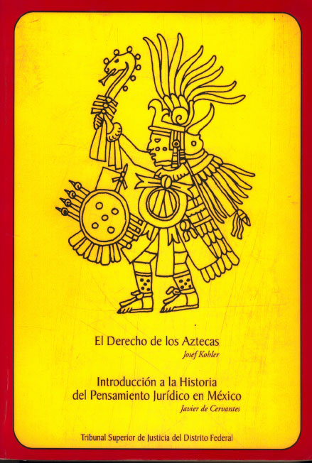 El Derecho de los Aztecas e Introducción a la Historia del Pensamiento Jurídico en México