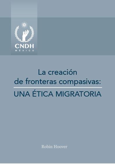 La creación de fronteras compasivas: una ética migratoria