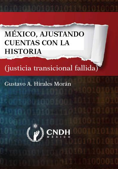 México: ajustando cuentas con la historia (justicia transicional fallida)