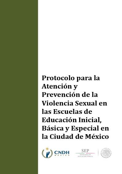 Protocolo para la Atención y Prevención de la Violencia Sexual en las Escuelas de Educación Inicial, Básica y Especial en la Ciudad de México