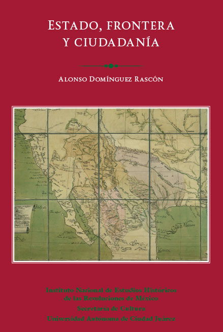 Estado, frontera y ciudadanía: El Septentrión entre el Antiguo Régimen y la formación de la nación mexicana. Colección INEHRM