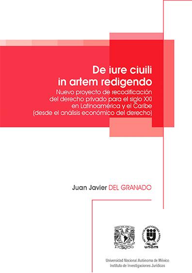 De iure civili in artem redigendo. Nuevo proyecto de recodificación del derecho privado para el siglo XXI (en Latinoamérica y el Caribe desde el análisis económico del derecho)