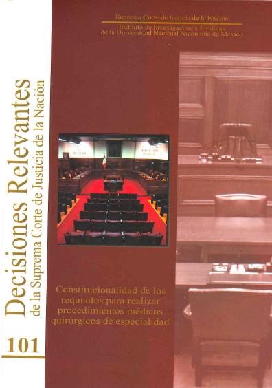 Decisiones relevantes de la Suprema Corte de Justicia de la Nación número 101. Constitucionalidad de los requisitos para realizar procedimientos médicos quirúrgicos de especialidad