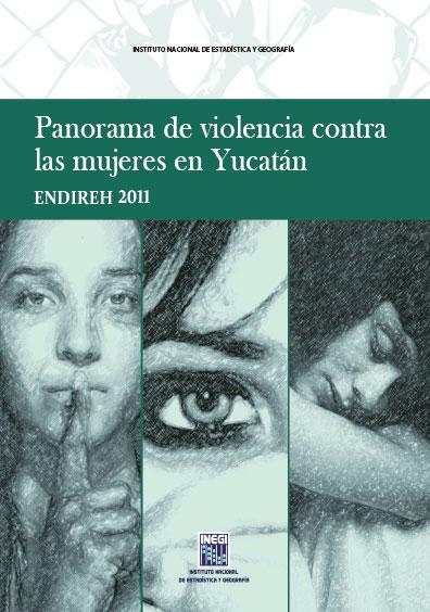 Panorama de violencia contra las mujeres en Yucatán. ENDIREH 2011. Colección INEGI