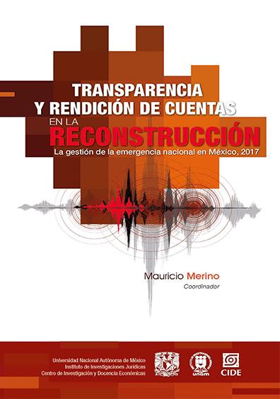 Transparencia y rendición de cuentas en la reconstrucción. La gestión de la emergencia nacional en México