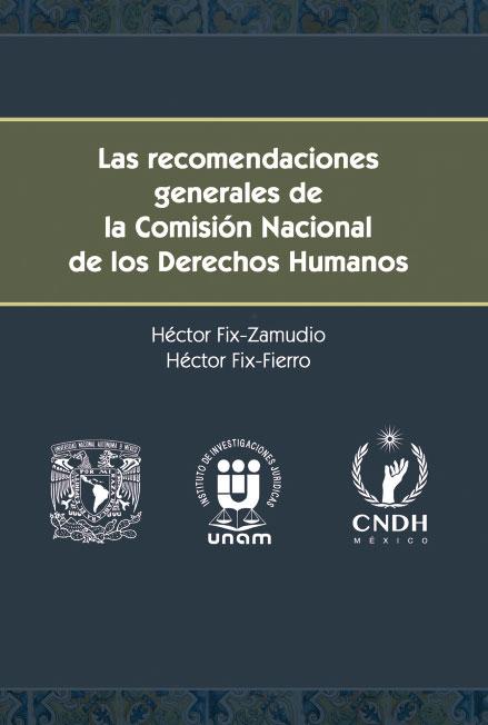 Las recomendaciones generales de la Comisión Nacional de Derechos Humanos. Colección CNDH